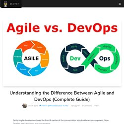 Understanding the Difference Between Agile and DevOps (Complete Guide)