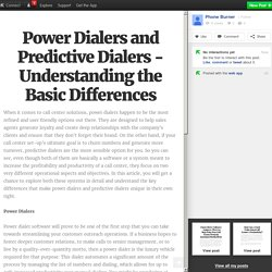 Power Dialers and Predictive Dialers - Understanding the Basic Differences
