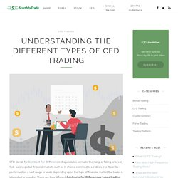 Understanding the Different Types of CFD Trading