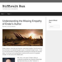 Understanding the Missing Empathy of Ender's Author – Difficult Run