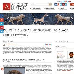 Paint It Black? Understanding Black Figure Pottery