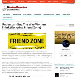 Understanding The Way Women Think (Escaping Friend Zone)
