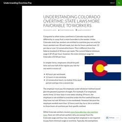 Understanding Colorado Overtime; State Laws More Favorable to Workers