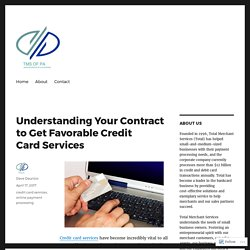 Understanding Your Contract to Get Favorable Credit Card Services
