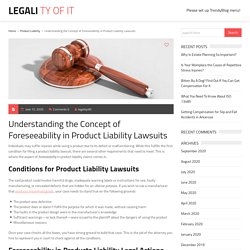 Understanding the Concept of Foreseeability in Product Liability Lawsuits