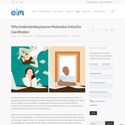 Why Understanding Learner Motivation Is Key For Gamification - eLearning Mind