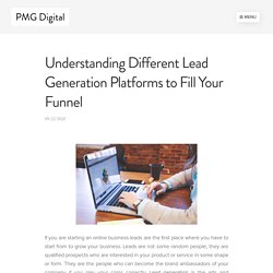 Understanding Different Lead Generation Platforms to Fill Your Funnel