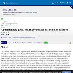 Understanding global health governance as a complex adaptive system: Global Public Health: Vol 6, No 6