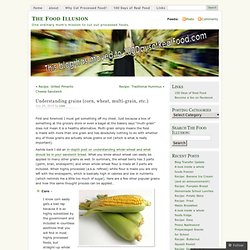 Understanding grains (corn, wheat, multi-grain, etc.) « The Food Illusion