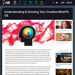 Understanding & Growing Your Creative Mind Pt. 1/3