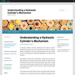 Understanding a Hydraulic Cylinder's Mechanism