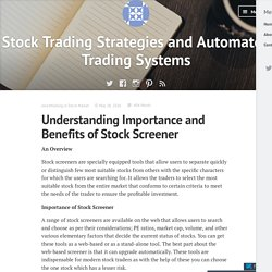 Understanding Importance and Benefits of Stock Screener – Stock Trading Strategies and Automated Trading Systems