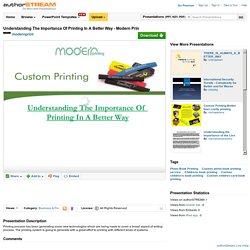 Understanding the Importance of Printing in a Better Way - Modern ..