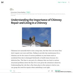Understanding the Importance of Chimney Repair and Lining in a Chimney