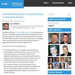 Skynet: Internet of Things vs. Industrial Internet