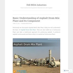 Asphalt Drum Mix Plant - Play Vital Role In Road Construction