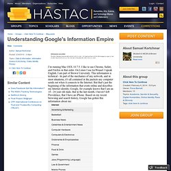Understanding Google's Information Empire
