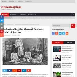 Understanding the Marwari Business Model of Success