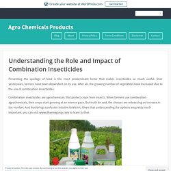 Understanding the Role and Impact of Combination Insecticides