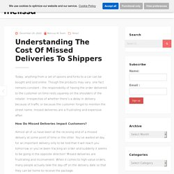 Understanding The Cost Of Missed Deliveries To Shippers