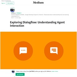 Exploring Dialogflow: Understanding Agent Interaction