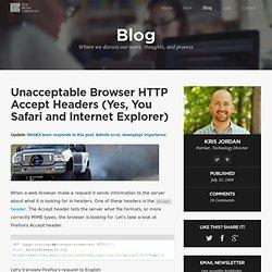 Understanding Browser HTTP Accept Headers: Firefox, Internet Explorer, Opera, and WebKit (Safari / Chrome)