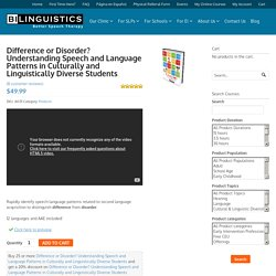 Difference or Disorder? Understanding Speech and Language Patterns in Culturally and Linguistically Diverse Students - Bilinguistics