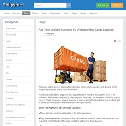 Ace Your Logistic Business By Understanding Cargo Logistics » Dailygram ... The Business Network