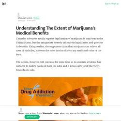 Understanding The Extent of Marijuana's Medical Benefits