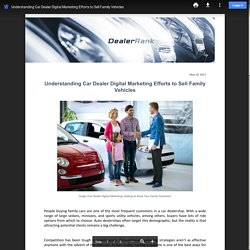 Understanding Car Dealer Digital Marketing Efforts to Sell Family Vehicles