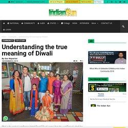Understanding the true meaning of Diwali