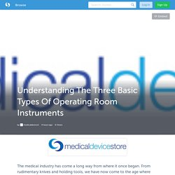 Understanding The Three Basic Types Of Operating Room Instruments