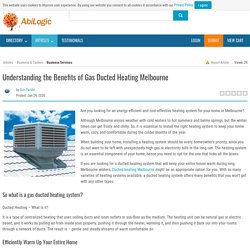 Understanding the Benefits of Gas Ducted Heating Melbourne