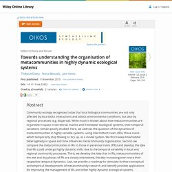 Towards understanding the organisation of metacommunities in highly dynamic ecological systems - Datry - 2015 - Oikos