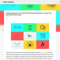 Understanding the Art and Craft of Minimalist Design To Create The Most Memorable Logos