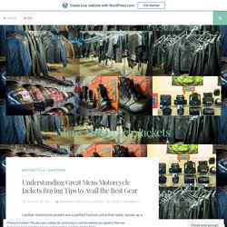 Understanding Great Mens Motorcycle Jackets Buying Tips to Avail the Best Gear