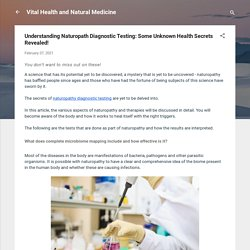 Understanding Naturopath Diagnostic Testing: Some Unknown Health Secrets Revealed!