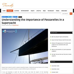 Understanding the Importance of Passarelles in a Superyacht