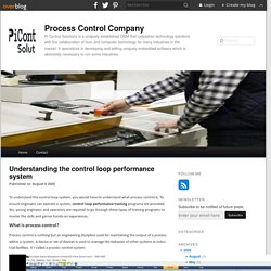 Understanding the control loop performance system - Process Control Company