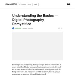 Understanding the Basics — Digital Photography Demystified