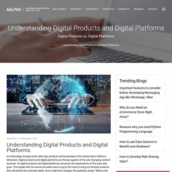 Understanding Digital Products and Digital Platforms