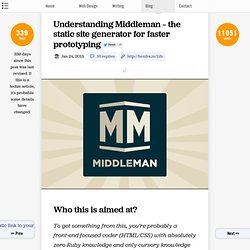 Understanding Middleman - the static site generator for faster prototyping - benfrain.com - blog of technology writer and web designer Ben Frain.