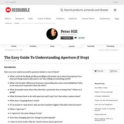 """The Easy Guide To Understanding Aperture (f Stop)"" by Peter Hill"