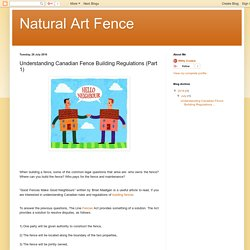 Natural Art Fence: Understanding Canadian Fence Building Regulations (Part 1)