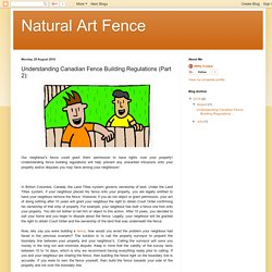 Natural Art Fence: Understanding Canadian Fence Building Regulations (Part 2):