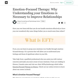 Emotion-Focused Therapy: Why Understanding your Emotions is Necessary to Improve Relationships
