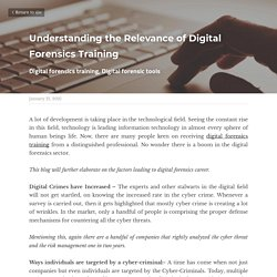 Understanding the Relevance of Digital Forensics Training - Paraben Corporation