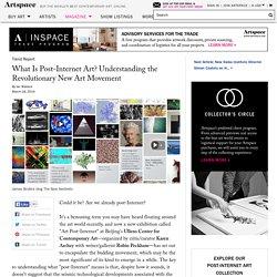 What Is Post-Internet Art? Understanding the Revolutionary New Art Movement