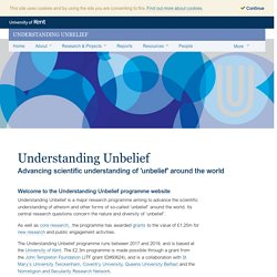 Understanding Unbelief – Understanding Unbelief is a major new research programme aiming to advance the scientific understanding of atheism and other forms of so-called 'unbelief' around the world.