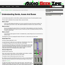 Understanding Sends, Auxes And Buses « Audio Geek Zine